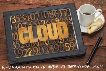 Alojamiento en la nube Vs servidor local
